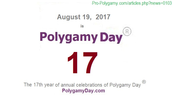August 19, 2017, is Polygamy Day 17