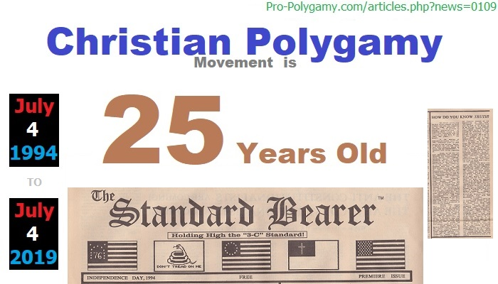 On this Independence Day, 2019, the new social movement of Christian Polygamy is 25 years old.  This modern movement and its unique ethos is what made it possible for the overall national polygamy rights movement of unrelated consenting adult polygamy (UCAP).