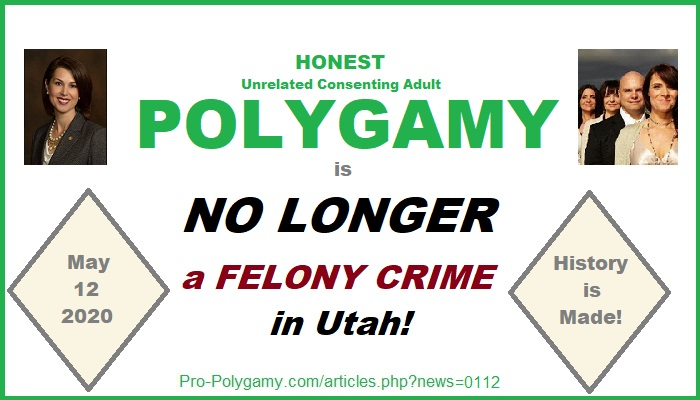 Effective May 12, 2020, history is made as new Utah state law de-felonizes bigamy, reducing it down to only an infraction when no other crimes or coercion are involved.